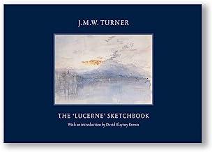 J.M.W. Turner: The 'Lucerne' Sketchbook