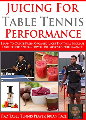 Find Bargain Juicing for Table Tennis Performance: Learn to created healthy organic juice recipes to...