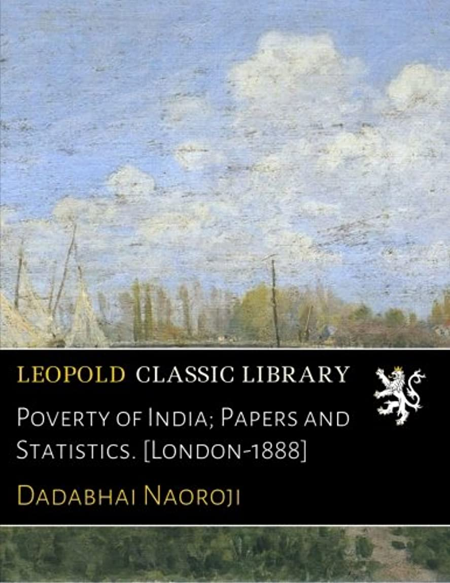 シーサイドアンカーエクステントPoverty of India; Papers and Statistics. [London-1888]