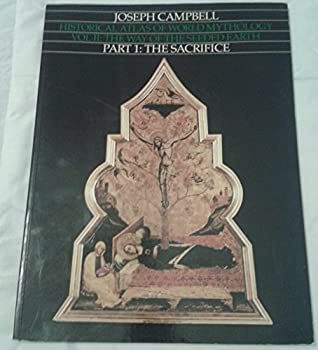 Historical Atlas of World Mythology Vol II: The Way of the Seeded Earth: Part 1: The Sacrifice 0060963506 Book Cover