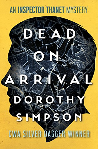 Dead on Arrival (The Inspector Thanet Mysteries Book 6)
