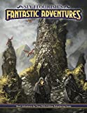 Sly Flourish's Fantastic Adventures: Ten short adventures for your fifth edition fantasy roleplaying game.