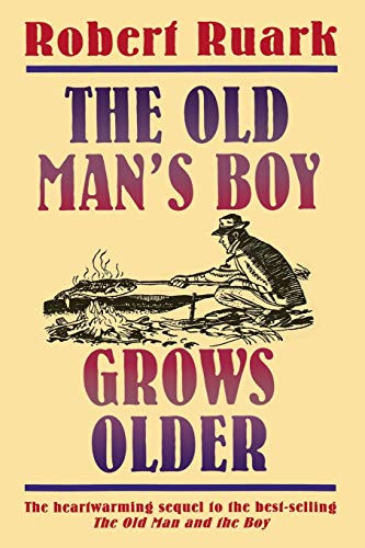 Compare Textbook Prices for The Old Man's Boy Grows Older Illustrated Edition ISBN 9780805029741 by Ruark, Robert