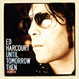 Until Tomorrow Then - The Best of Ed Harcourt [Explicit]