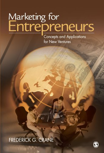 Marketing for Entrepreneurs: Concepts and Applications...