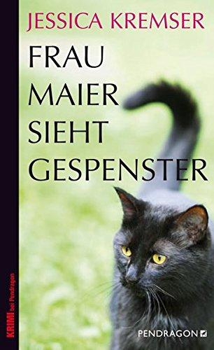 Frau Maier sieht Gespenster: Frau Maiers dritter Fall