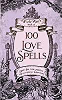 100 Love Spells (Witch Way's Book of)