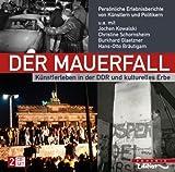 Der Mauerfall - Künstlerleben in der DDR und kulturelles Erbe