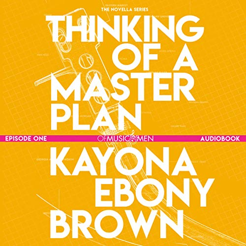 Thinking of a Master Plan (Of Music and Men) Audiobook By Kayona Ebony Brown cover art
