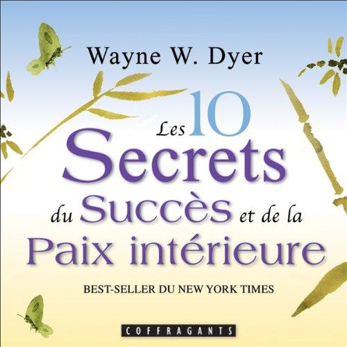 Couverture de Les 10 secrets du succès et de la paix intérieure