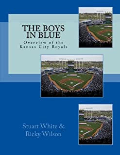 The Boys in Blue: Overview of the Kansas City Royals