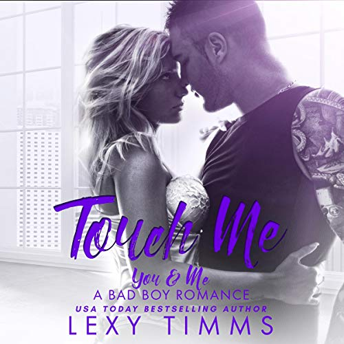 Touch Me: You & Me - A Bad Boy Romance, Book 2