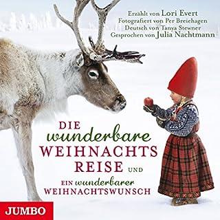 Die wunderbare Weihnachtsreise und Ein wunderbarer Weihnachtswunsch                   Autor:                                                                                                                                 Lori Evert                               Sprecher:                                                                                                                                 Julia Nachtmann                      Spieldauer: 48 Min.     8 Bewertungen     Gesamt 4,6