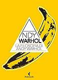 La filosofia di Andy Warhol: Da A a B e viceversa