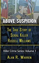 Above Suspicion; The True Story of Russell Williams Serial Killer