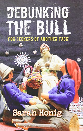 Honig, S: Debunking the Bull: For Seekers of Another Tack
