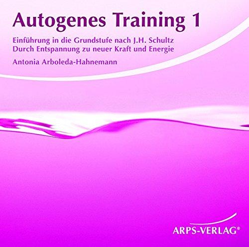 Autogenes Training 1. Einführung in die Grundstufe nach J.H. Schultz.