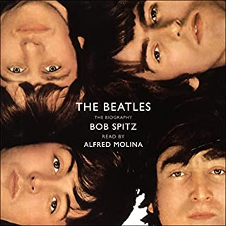 The Beatles     The Biography              By:                                                                                                                                 Bob Spitz                               Narrated by:                                                                                                                                 Alfred Molina                      Length: 10 hrs and 13 mins     592 ratings     Overall 4.4