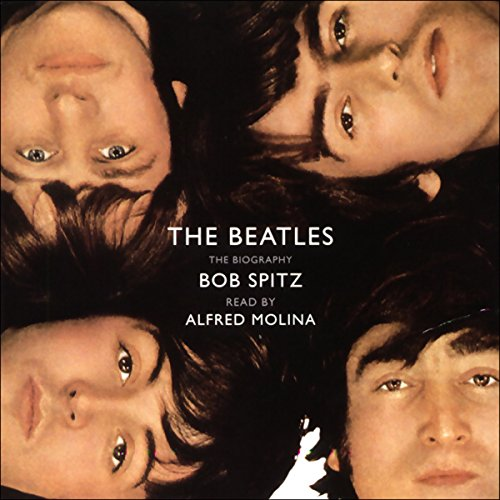 The Beatles     The Biography              By:                                                                                                                                 Bob Spitz                               Narrated by:                                                                                                                                 Alfred Molina                      Length: 10 hrs and 13 mins     588 ratings     Overall 4.4