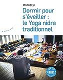 Dormir pour s'éveiller - Le yoga nidra traditionnel