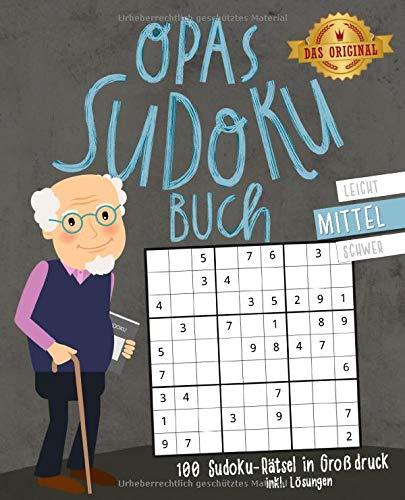 Opas Sudoku-Buch: 100 Sudoku-Rätsel inkl. Lösungen   Großdruck   mittel: Beliebtes Gedächtnistraining für Senioren
