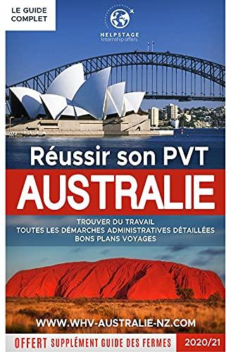 Couverture du livre Réussir son PVT en Australie: Guide du visa Vacances Travail en Australie