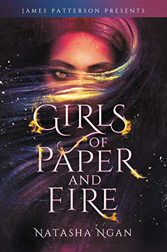 Girls of Paper and Fire by [Natasha Ngan, James Patterson]