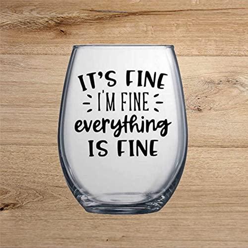 It's Fine, I'm Fine, Everything is Fine Grabado Whiskey Copa de vino Vaso de chupito, cristal sin tallo, decoración de fiesta, perfecto para padre, mamá, niño o amiga