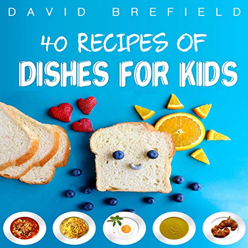 40 Recipes of Dishes for Kids audiobook cover art