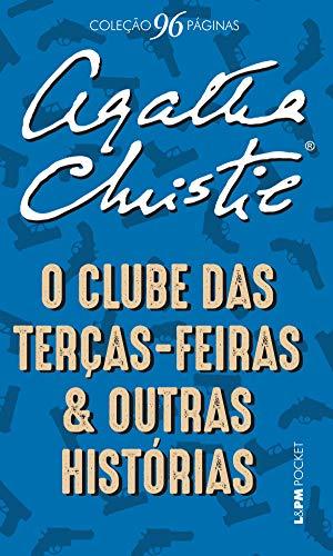 O clube das Terças-Feiras e outras histórias (Coleção 96 Páginas) por [Agatha Christie, Petrucia Finkler]