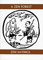 A Zen Forest: Zen Sayings (Companions for the Journey)