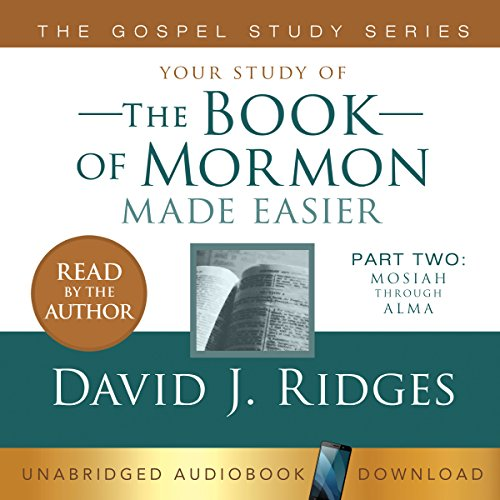 The Book of Mormon Made Easier, Part Two: Mosiah Through Alma audiobook cover art