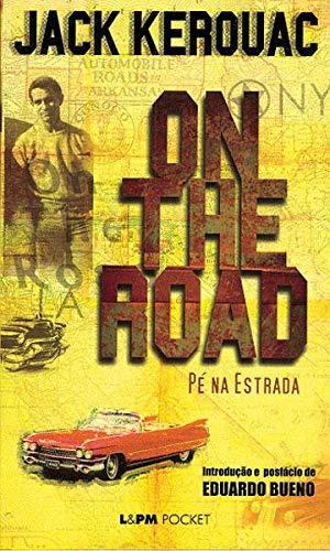 Amazon.com.br eBooks Kindle: On the Road: Pé na Estrada, Kerouac, Jack,  Bueno, Eduardo
