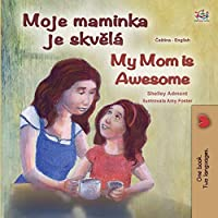 My Mom is Awesome (Czech English Bilingual Book for Kids) (Czech English Bilingual Collection)