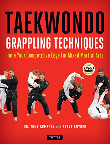 Taekwondo Grappling Techniques: Hone Your Competitive Edge for Mixed Martial Arts [Downloadable Media Included] (English Edition)