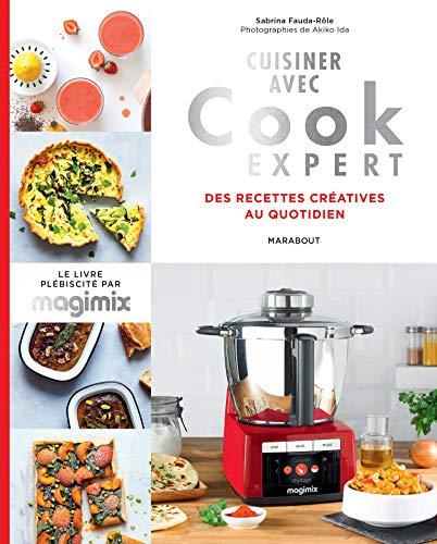 avis magimix cook expert professionnel Cuisiner avec un chef expérimenté: recettes créatives quotidiennes