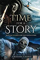Time For A Story: Bedtime Stories for the Adventurer