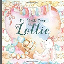 Lottie: Record and Celebrate Your  Baby's 1st Year With This Baby Album and Memory Book and First Milestone Journal
