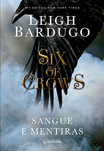 Six of crows: Sangue e mentiras