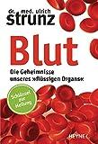 Buchcover: Blut - Die Geheimnisse unseres 'flüssigen Organs': Schlüssel zur Heilung. Autor Dr. med. Ulrich Strunz.