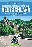 Motorradtouren Deutschland: Auf Traumstraßen über 30.000 Kilometer quer durch die Republik, das große Motorrad-Tourenbuch Deutschland in einem Motorradführer, inkl. Alpenpässe - Klaus Road Concept Marketing- und Verlags GmbH