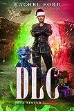 DLC: A LitRPG Adventure (Beta Tester Book 4) (English Edition)