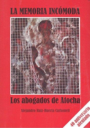 La memoria incómoda: Los abogados de Atocha