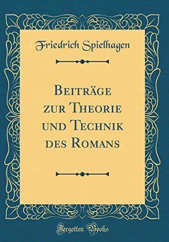 Beiträge zur Theorie und Technik des Romans (Classic Reprint)