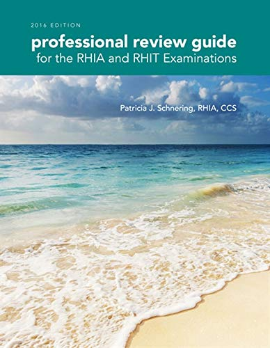 Professional Review Guide for the RHIA and RHIT Examinations, 2016 Edition includes Quizzing, 2 terms (12 months) Printe