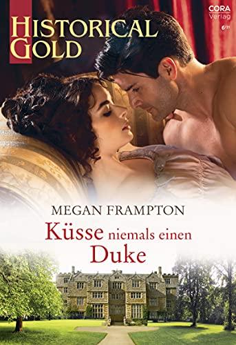 Küsse niemals einen Duke (Historical Gold 366)