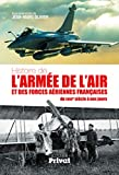 Histoire de l'armée de l'air et des forces aériennes françaises - Du XVIIIe siècle à nos jours