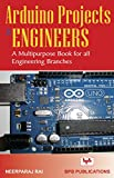 Arduino Projects for Engineers: A Multipurpose Book for all Engineering Branches (English Edition)