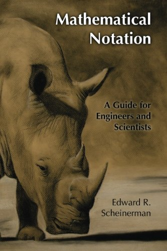 Mathematical Notation A Guide For Engineers And Scientists