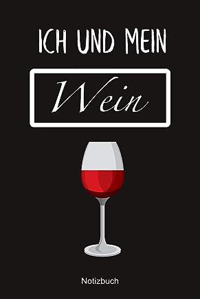 Notizbuch: Ich und mein Wein | Lustiges Notizheft für Wein-Liebhaber & -Trinker | Rotwein | Notizbuch mit 120 Seiten (Liniert) - 6x9